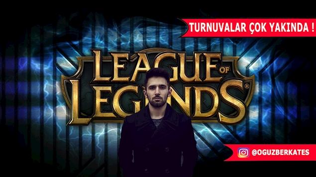 League of Legends Turnuvalarımız Yakında Başlayacaktır !