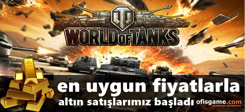 World Of Tanks (Wargaming) Altın satışlarımız başladı !