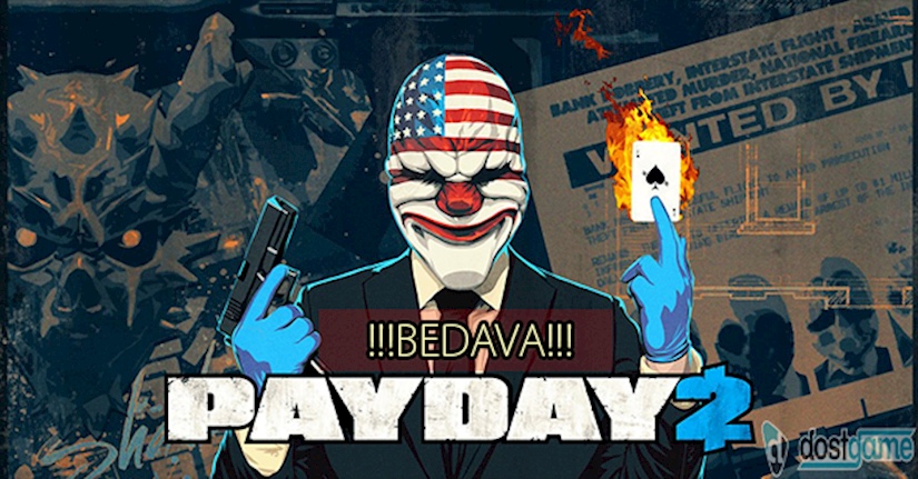 PAYDAY 2 BEDAVA