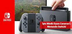 Minik Oyun Canavarı ; Nintendo Switch!