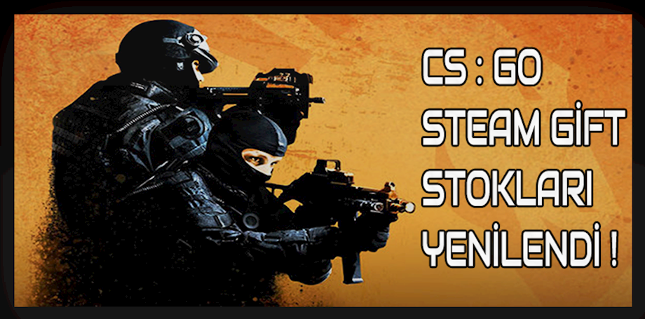 CS:GO Steam Gift stokları geldi!