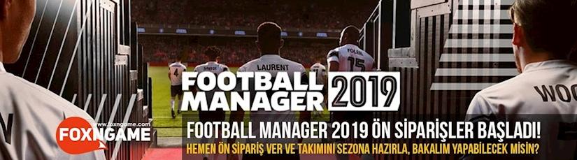 Football Manager 2019 Ön Siparişleri Başladı!