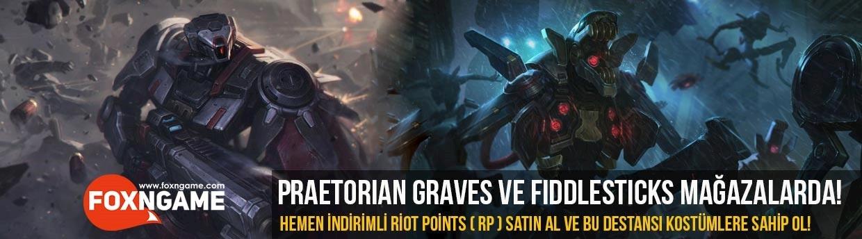 Praetorian Graves ve Fiddlesticks Destansı Kostümleri Mağazalarda!