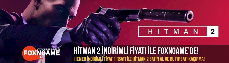 Hitman 2 İndirimli Fiyatı İle Foxngame'de!