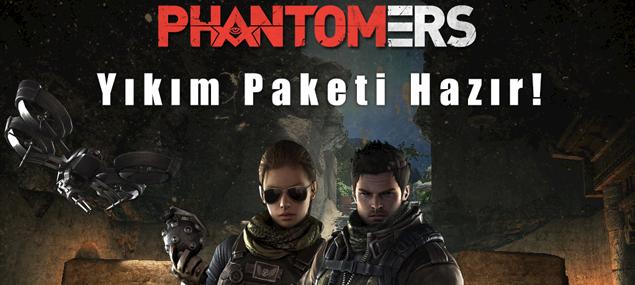 Phantomers Yıkım Paketi Hazır!