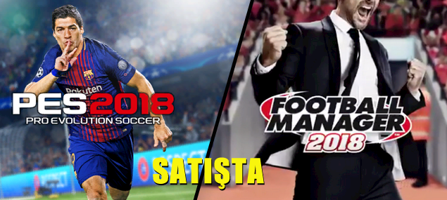 Pes 2018 ve Football Manager 2018 şimdi satışta