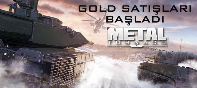 Metal Tornado gold satışları başladı