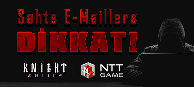 [NTTGame] Knight Online - Sahte E-Maillere Dikkat