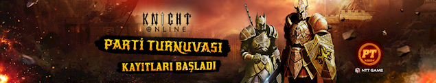 Bülten - 4. Knight Online Parti Turnuvası