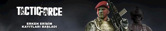 Tactic force Erken erişim kayıtları başladı