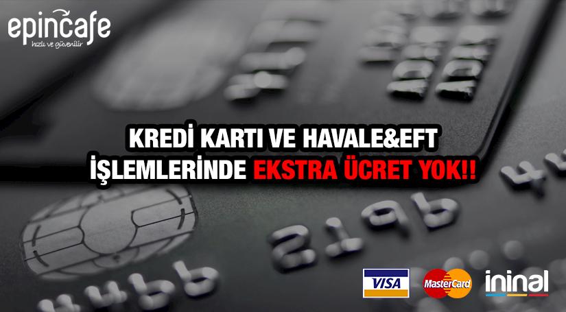 Kredi kartı ve havale&eft işlemlerinde ekstra ücret yok!