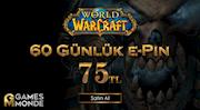 World of Warcraft 60 Günlük E-Pin İndirimde!
