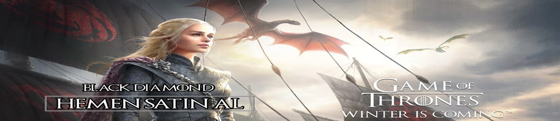 Game Of Thrones Black Diamond hemen satın al !!