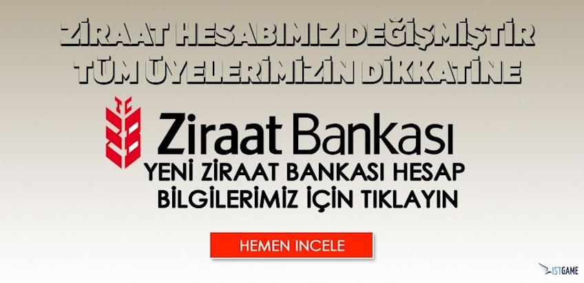 Ziraat Bankası Hesap Bilgilerimiz Değişti!